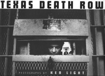 Ken Light: Texas Death Row