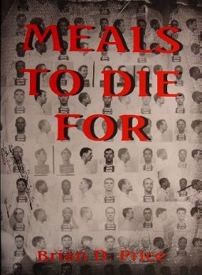 Brian D. Price: Meals To Die For