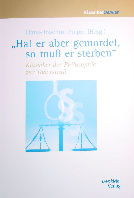 Hans-Joachim Pieper: Klassiker der Philosophie zur Todesstrafe