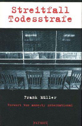 Frank Müller: Streitfall Todesstrafe